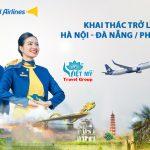 Vietravel Airlines khai thác trở lại đường bay Hà Nội – Đà Nẵng / Phú Quốc