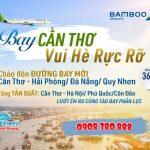 Bay Cần Thơ Vui Hè Rực Rỡ cùng Bamboo Airways