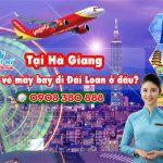 Tại Hà Giang mua vé máy bay đi Đài Loan ở đâu?