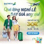 Quà tặng nghỉ lễ – Bay giá mê say chỉ từ 30k với Bamboo Airways