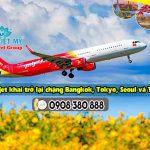 Vietjet khai trở lại chặng Bangkok, Tokyo, Seoul và Taipei