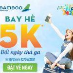 Bay Hè 5K – đổi ngày thả ga với Bamboo Airways