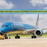 VNA chính thức được Canada cấp phép bay sau gần nửa năm đàm phán
